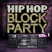 Hip Hop Block Party, Vol. 1 by Various Artists