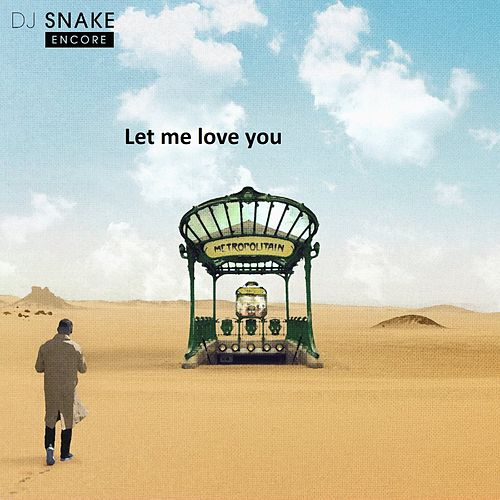 Let me love you by DJ Snake