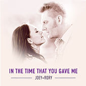 In the Time That You Gave Me by Joey + Rory