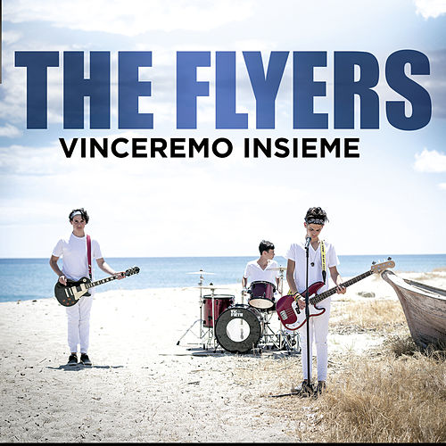 Vinceremo Insieme by The Flyers