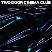 Gameshow von Two Door Cinema Club