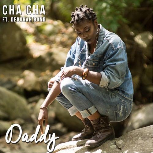 Daddy (feat. Deborah Bond) by Cha Cha