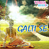 Galti Se by Various Artists