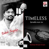 Timeless by Babul Supriyo