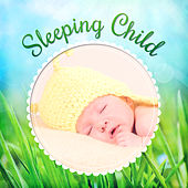 Sleeping Child - Sweet Kid, Nice Youngster, Time to Bed, Bedtime by Baby Sleep Lullaby Academy