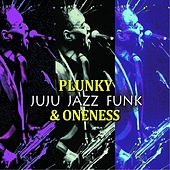 Juju Jazz Funk by Plunky & Oneness