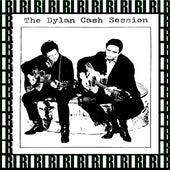 The Dylan & Cash Session (Remastered, Live On Broadcasting) von Bob Dylan