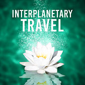 Interplanetary Travel – Whisk, Rest, Rise, Catch on, Get, Conformity, Harmony, Balance, Greenhouse, Greenery, Grass, Wind, Breeze by Chakra Healing Music Academy
