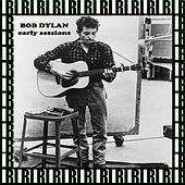 Early Sessions (Remastered, Live) von Bob Dylan