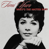 What's The Matter Baby by Timi Yuro