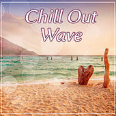 Chill Out Wave – Summer Hits of Chill Out Music, Ocean Waves, Sexy Chill Out, Beach Music, Chill Lounge, Ocean Dreams, Chill Out Lounge by Today's Hits!