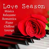 Love Season - Música Relaxante Romantica Piano Chillout Lounge para Reduzir a Ansiedade Melhorar a Concentração e Sonhos Lúcidos by Study Music Academy