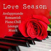 Love Season - Avslappnande Romantisk Kväll Piano Chillout Lounge Musik för Minska Ångest Förbättra Koncentration och Dröm Sött by Study Music Academy