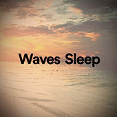 Waves Sleep by Various Artists
