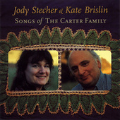 Songs of the Carter Family by Jody Stecher & Kate Brislin