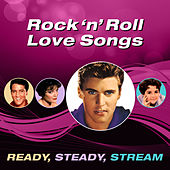 Rock 'N' Roll Love Songs (Ready, Steady, Stream) von Various Artists