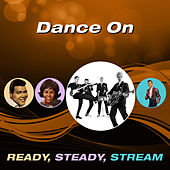 Dance On (Ready, Steady, Stream) von Various Artists