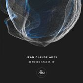 Between Spaces EP by Jean Claude Ades