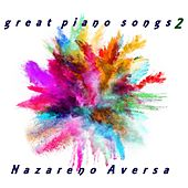 Great Piano Songs 2 by Nazareno Aversa