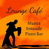 Lounge Café - Musica Sensuale Piano Bar per Spa Day con Suoni Lounge Chill Jazz Rilassanti by Kamasutra
