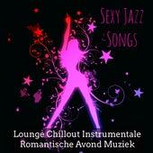 Sexy Jazz Songs - Lounge Chillout Instrumentale Romantische Avond Muziek voor Club Privé by Restaurant Music Academy