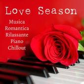 Love Season - Musica Romantica Rilassante Piano Chillout Lounge per Ridurre l'Ansia Migliorare la Concentrazione e Dolci Sogni by Study Music Academy