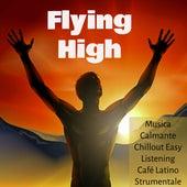 Flying High - Musica Calmante Chillout Easy Listening Café Latino Strumentale per una Notte Romantica e Spa Benessere by Pure Massage Music