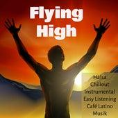 Flying High - Hälsa Välbefinnande Chillout Instrumental Easy Listening Café Latino Musik för Romantisk och Spa Behandling by Pure Massage Music
