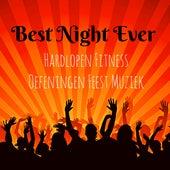 Best Night Ever - Hardlopen Fitness Oefeningen Feest Muziek met Dubstep Electro Techno House Geluiden by Various Artists