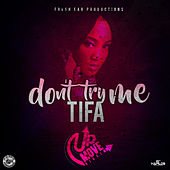 Don't Try Me - Single by Tifa