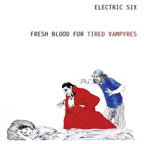 Fresh Blood For Tired Vampyres von Electric Six