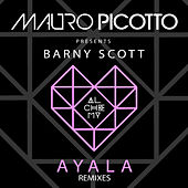 Ayala (feat. Barny Scott) [Remixes] by Mauro Picotto