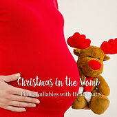Christmas in the Womb: Piano Lullabies with Heartbeat by The Kiboomers
