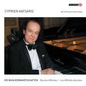Elective Affinities - Die Wahlverwandtschaften (World Premiere Recordings) by Cyprien Katsaris