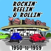 Rockin' Reelin' & Rollin': 1950 to 1959 by Various Artists