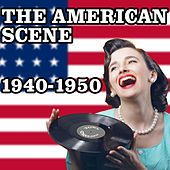 The American Scene 1940-1950 von Various Artists