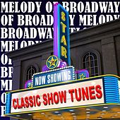Melody of Broadway - Classic Show Tunes von Various Artists