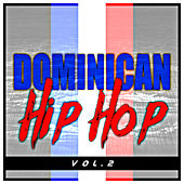 Dominican Hip Hop, Vol. 2 by Various Artists
