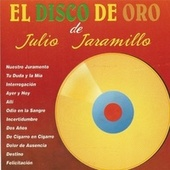 El Disco de Oro de Julio Jaramillo by Julio Jaramillo