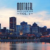 Montreal Jazz Club 2016, Vol. 1 by Various Artists