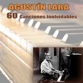 60 Canciones Inolvidables by Agustín Lara