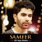 Dil Aisa Nasha by Sameer