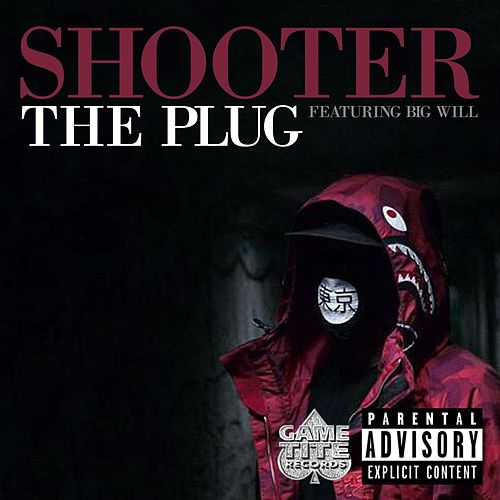 The Plug (feat. Big Will) by Shooter