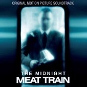 The Midnight Meat Train (Original Motion Picture Soundtrack) by Various Artists
