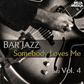 Bar Jazz: Somebody Loves Me, Vol. 4 by Various Artists