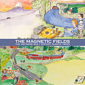 The Wayward Bus / Distant Plastic Trees (Remastered) by Magnetic Fields