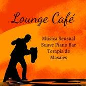 Lounge Café - Música Sensual Suave Piano Bar Terapia de Masajes con Sonidos Lounge Chill Jazz Relajantes by Kamasutra
