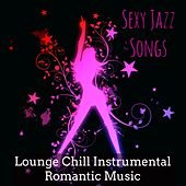 Sexy Jazz Songs - Lounge Chillout Instrumental Romantic Music for Club Privé by Restaurant Music Academy