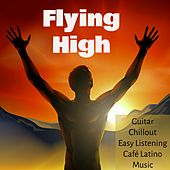 Flying High - Guitar Chillout Easy Listening Café Latino Music for Thermae Spa Love Night and Brainwave Entrainment by Pure Massage Music