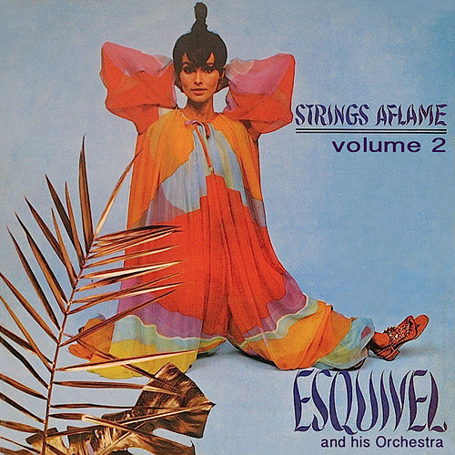 Strings Aflame, Vol. 2 by Esquivel